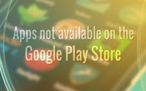 Apps not available on Play Store