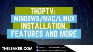 ThopTV for PC (Windows/MAC/Linux)