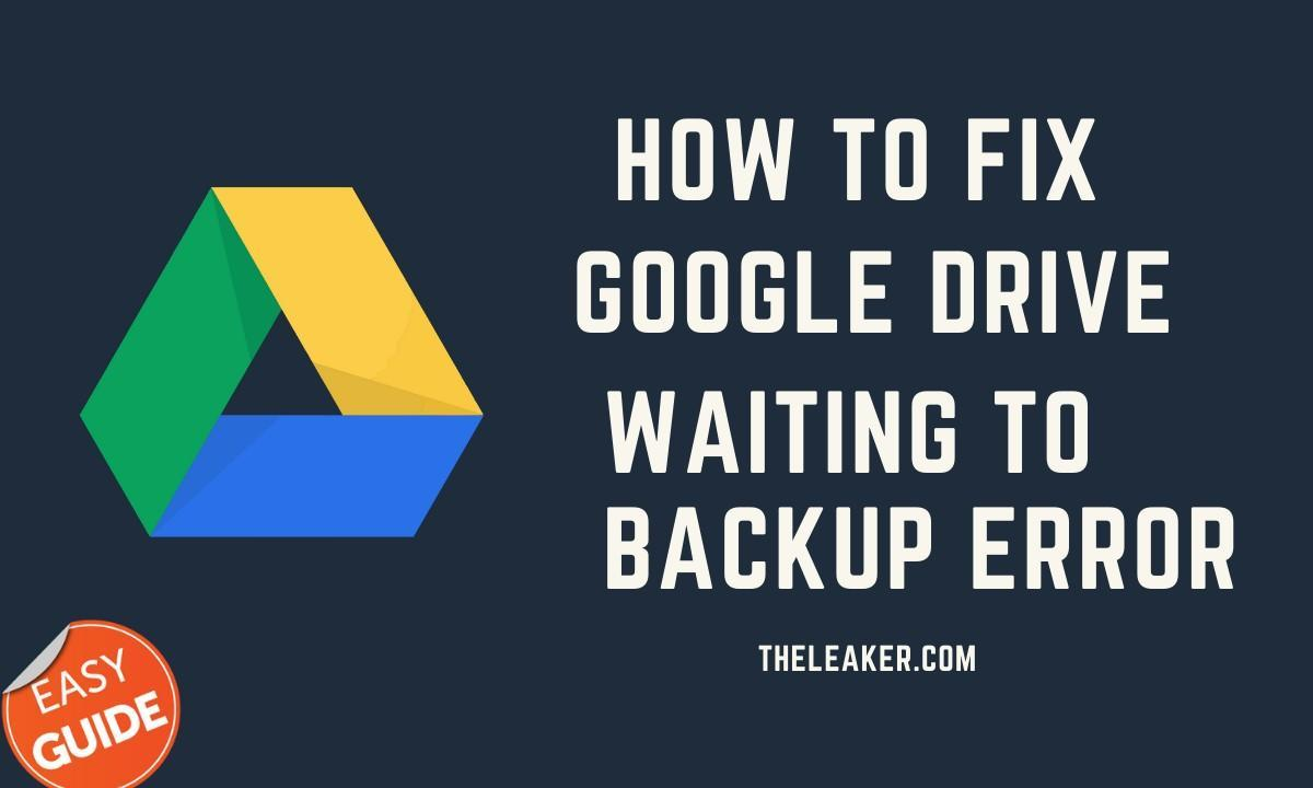 "Fix Google Drive ""Waiting to Backup"