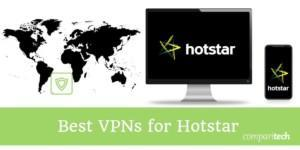 Best VPN to watch hotstar from anywhere in the world