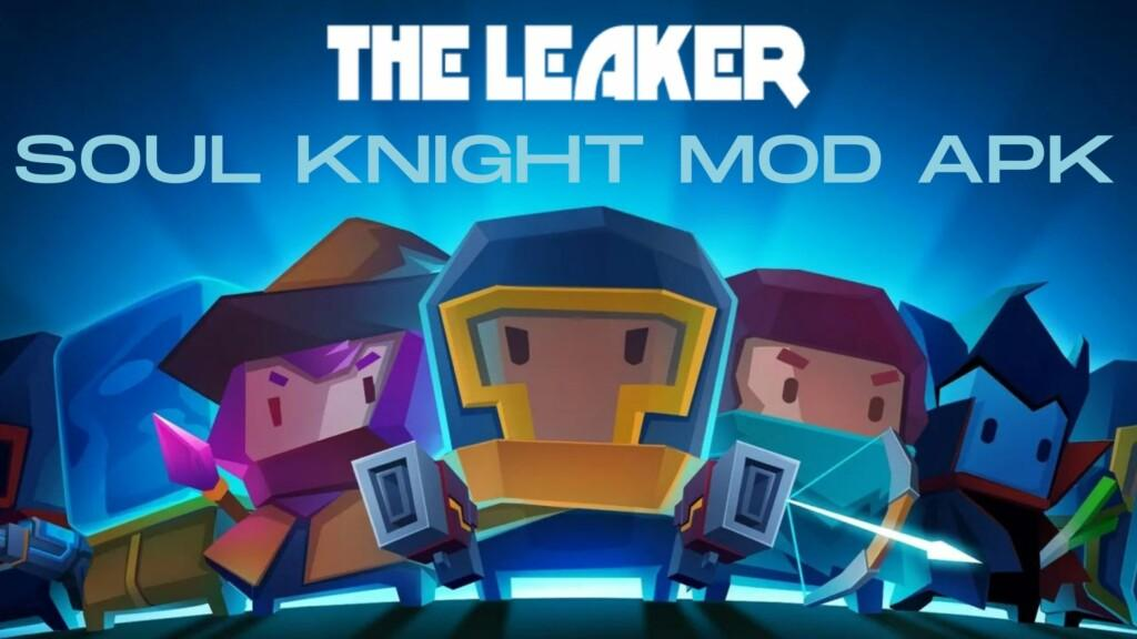 Soul Knight MOD APK Download The Leaker