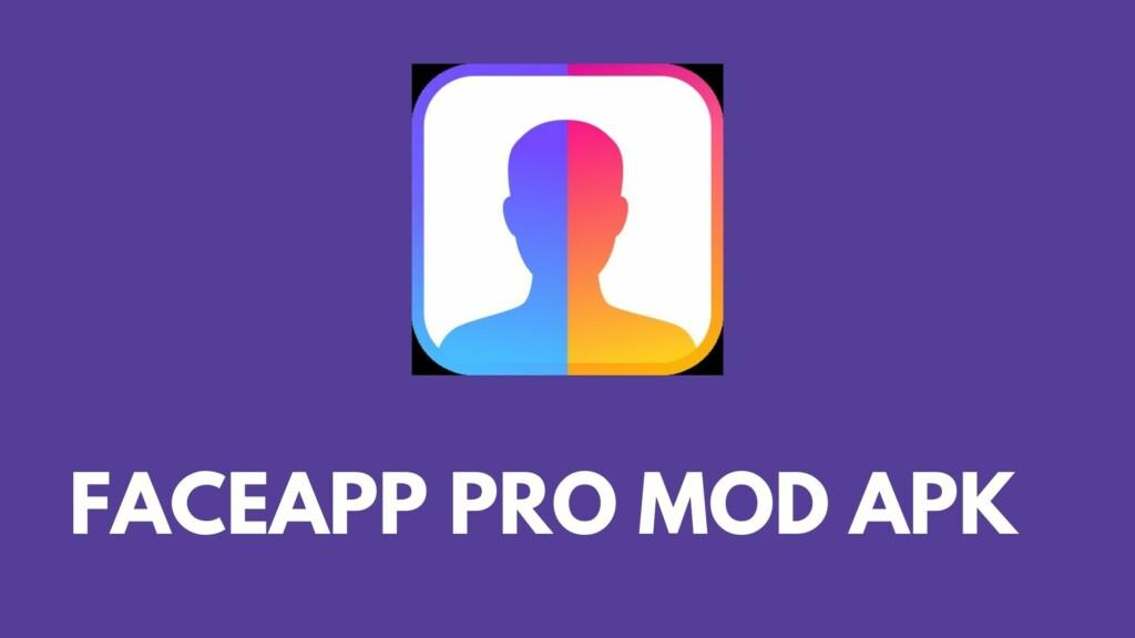 FaceApp Pro MOD APK Download