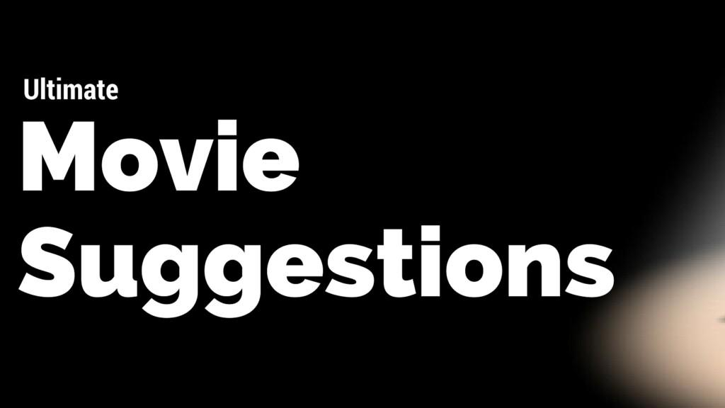 Ultimate movie suggestions