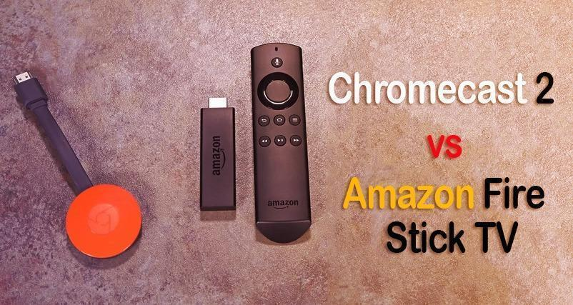 ChromeCast 2 vs fire tv stick