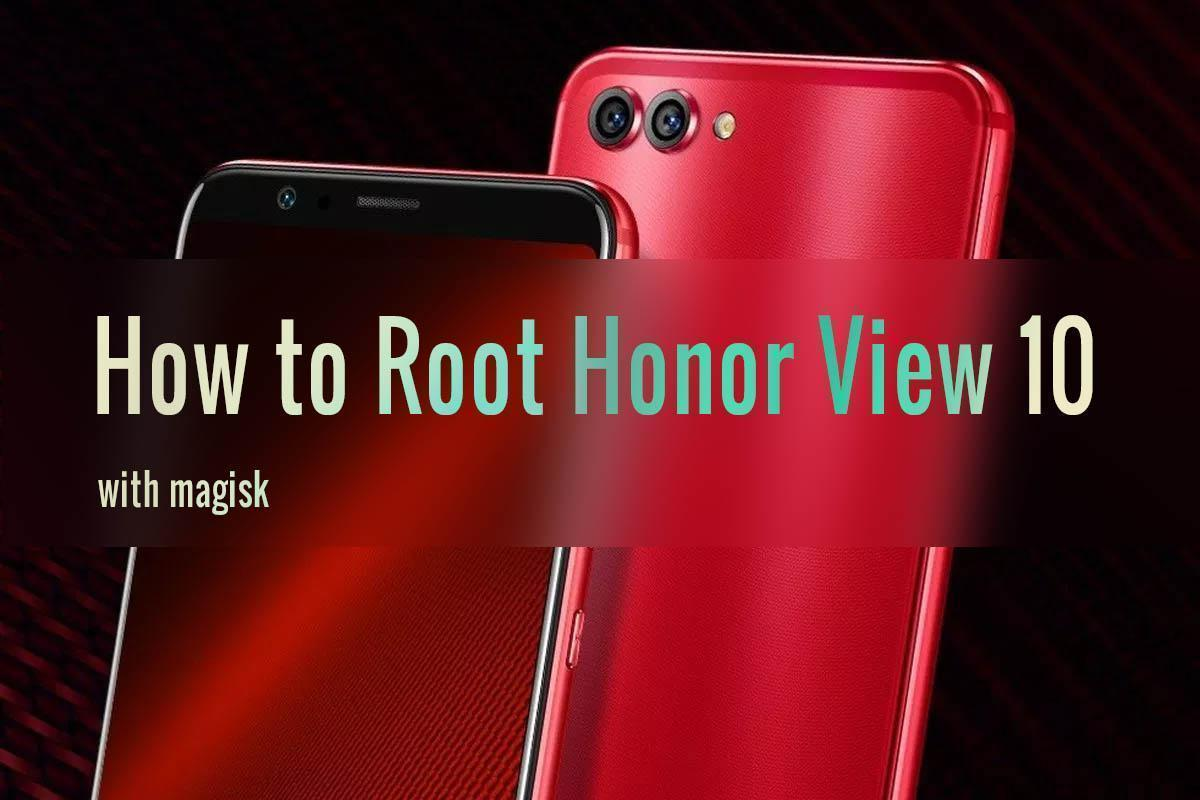 How to root Honor View 10