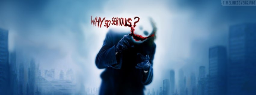 The Dark Knight Joker Why So Serious Facebook cover photo