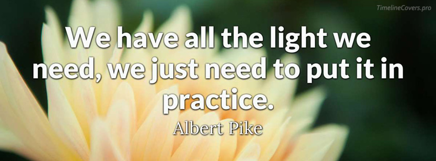 Albert Pike Quote about Light Facebook cover photo