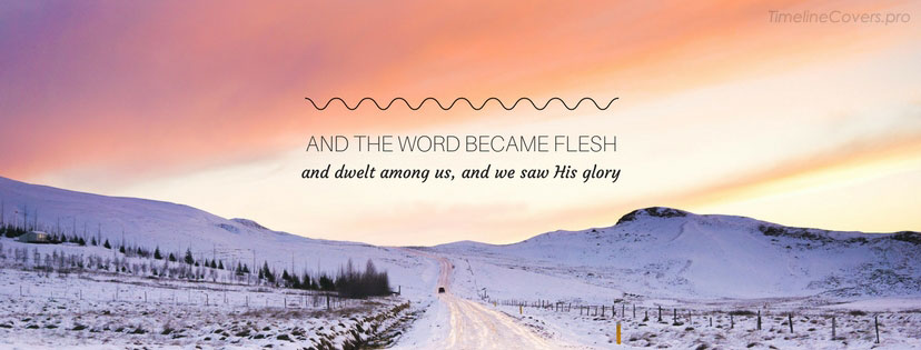 And The Word Became Flesh Christian Facebook cover photo