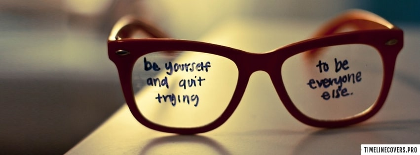 Be Yourself Quit Trying Facebook cover photo