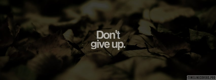 Do Not Give Up Motivational Facebook cover photo