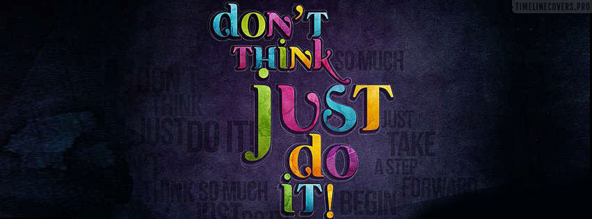 Dont Think Just Do It Facebook cover photo