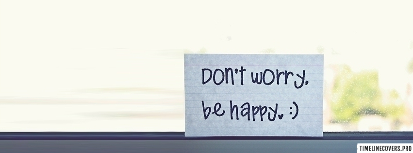 Dont Worry be Happy Facebook cover photo