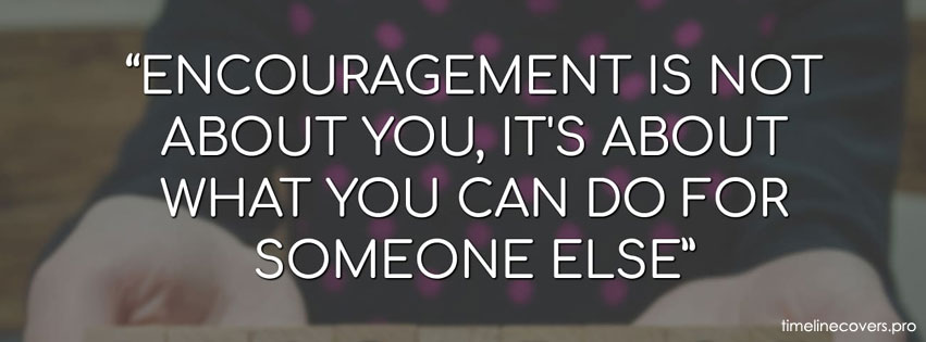 Encouragement is About Facebook cover photo