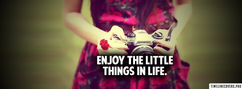 Enjoy Little Things Girl with Camera Facebook cover photo
