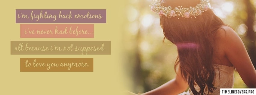 Fighting Back Emotions I Have Facebook cover photo