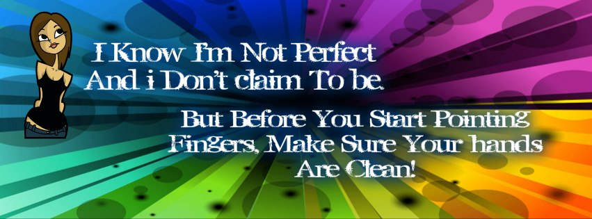 I Know I am Not Perfect Facebook cover photo