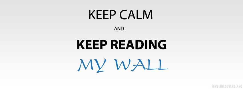 Keep Calm Reading My Wall Facebook cover photo
