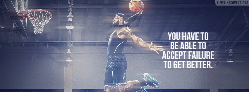 Lebron James Learning to Accept Failure Quote Facebook cover photo