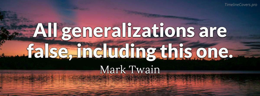 Mark Twain Quote about Generalizations Facebook cover photo