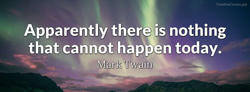Mark Twain Quote Today Facebook cover photo