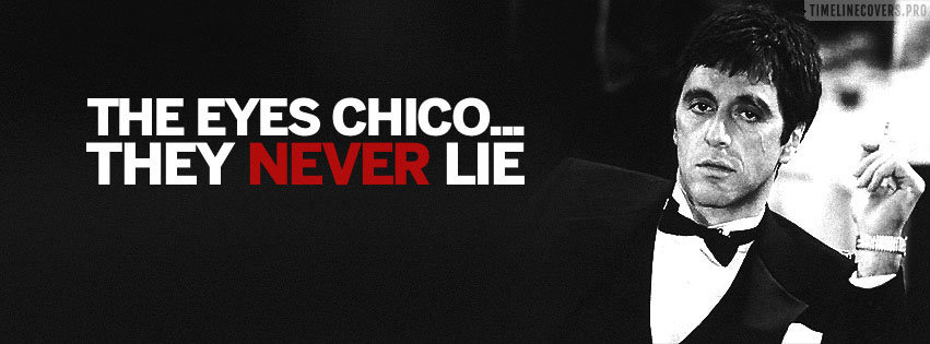 The Eyes Never Lie Tony Montana Scarface Quote Facebook cover photo