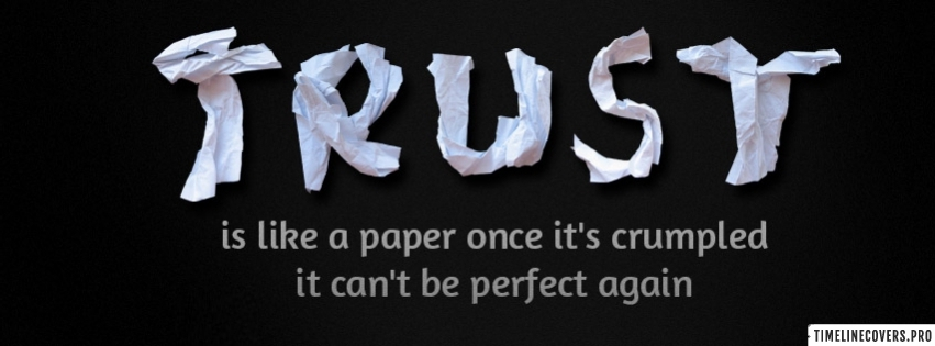 Trust is Like a Paper Facebook cover photo