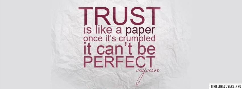 Trust is Like Paper Quote Facebook cover photo