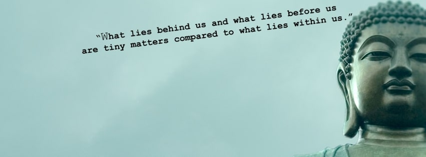 What Lies Within Us Buddhist Quote Facebook cover photo