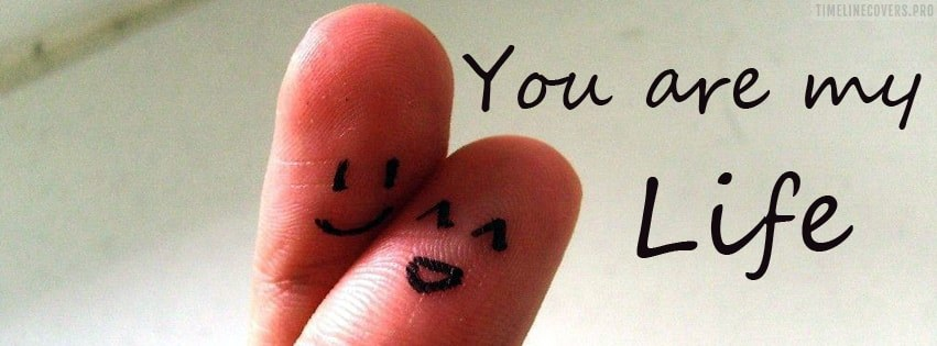 You are My Life Facebook cover photo