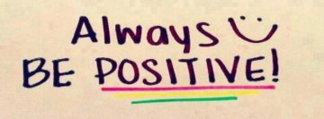 Always be Positive Facebook Cover