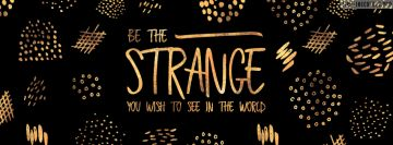 Be The Strange Girly Facebook Cover