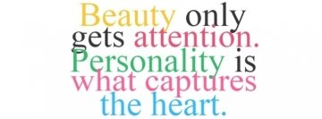 Beauty Only Gets Attention Facebook Wall Image