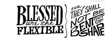 Blessed are The Flexible Facebook Cover