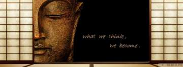 Buddha What We Think We Become