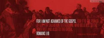 Christian Bible Verses Romans Not Ashamed of The Gospel Facebook Cover-ups