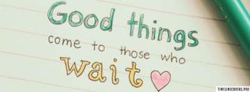 Good Things Come Facebook Wall Image