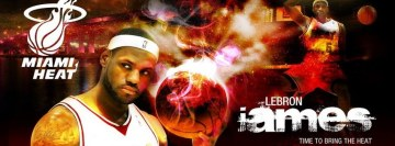 James Lebron Time to Bring The Heat Miami Heat Facebook Cover