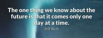 Jeff Rich Quote about Future
