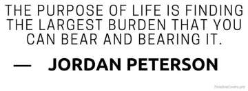 Jordan Peterson Quote Life Purpose