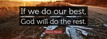 Joyce Meyer Quote If We Do Our Best God Will Do The Rest