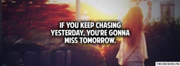 Keep Chasing Tomorrow Facebook cover photo