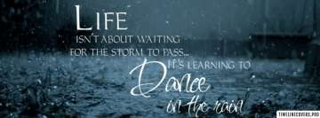 Learning to Dance in The Rain Facebook Cover-ups