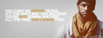 Lebron James You Cant be Afraid to Fail Quote Fb Cover