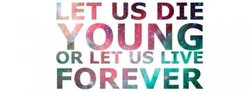 Let Us Die Young Facebook cover photo