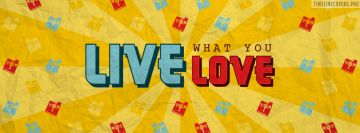 Live What You Love Facebook Wall Image