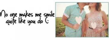 No One Meakes Me Smile Quite Like You Do Facebook Cover
