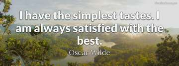 Oscar Wilde Quote about The Simplest Tastes Fb Cover