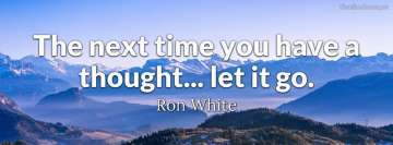 Ron White Quote about Thoughts Fb Cover