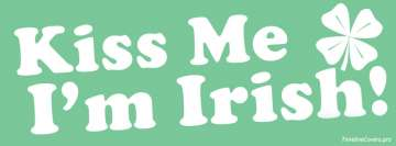 St Patricks Day Kiss Me Im Irish Facebook Cover-ups
