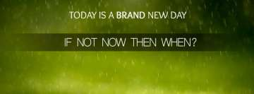 Today is a Brand New Day Motivational Facebook Banner